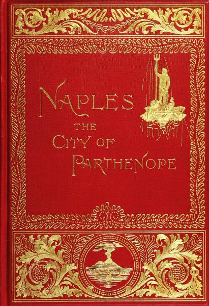 Clara Erskine Clement Waters - Naples, the city of Parthenope and its environs;