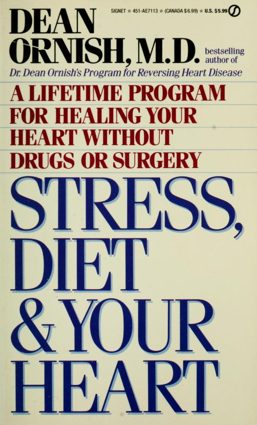 Stress, diet, and your heart by Dean Ornish