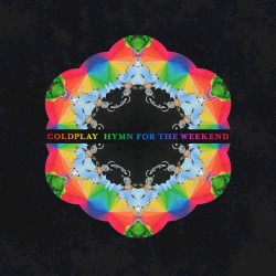 Hymn for the Weekend by Coldplay