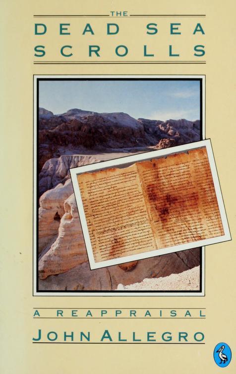 The Dead Sea scrolls by John Marco Allegro