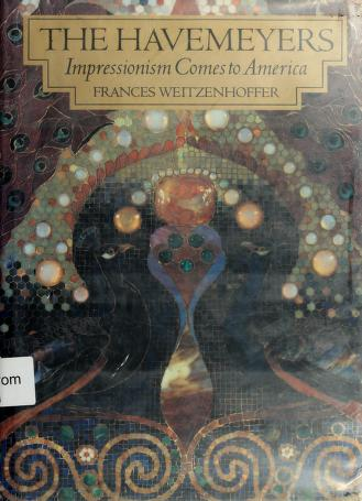 The Havemeyers by Frances Weitzenhoffer