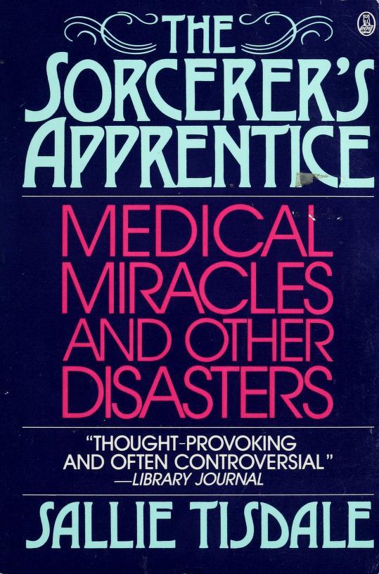 The sorcerer's apprentice by Sallie Tisdale