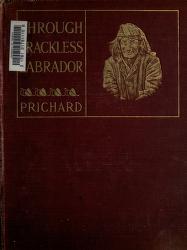 Cover of: Through trackless Labrador | Hesketh Vernon Hesketh-Prichard