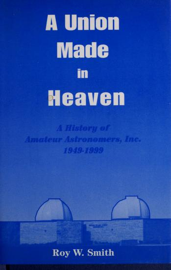 Cover of: A union made in heaven | Roy W. Smith